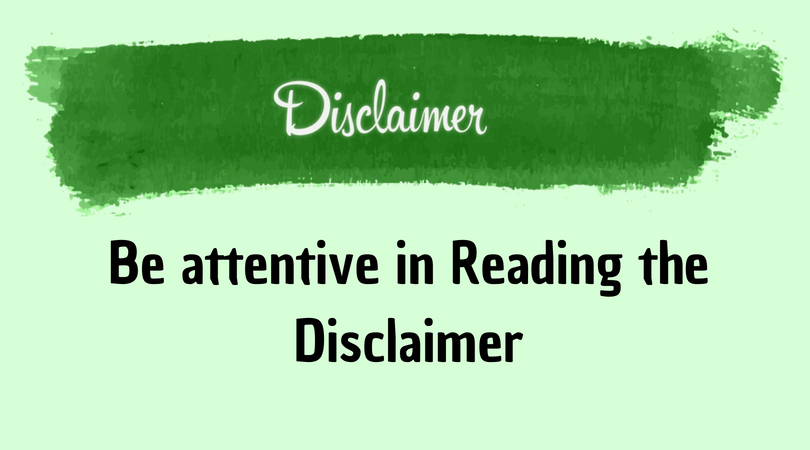 Be attentive in Reading the Disclaimer